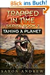 Taming a Planet (Trapped in Time Book...