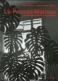 echange, troc Jean-Claude Bonne, Eric Alliez - La Pensée-Matisse : Portrait de l'artiste en hyperfauve
