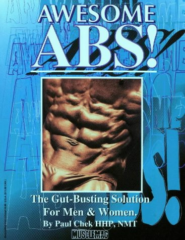 Awesome Abs: The Gut Busting Selection for Men & Women, Paul Chek