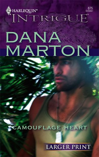 Camouflage Heart (Larger Print Intrigue), Dana Marton