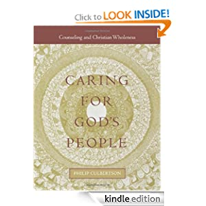 Caring for God's People (Integrating Spirituality Into Pastoral Counseling) Philip L. Culbertson