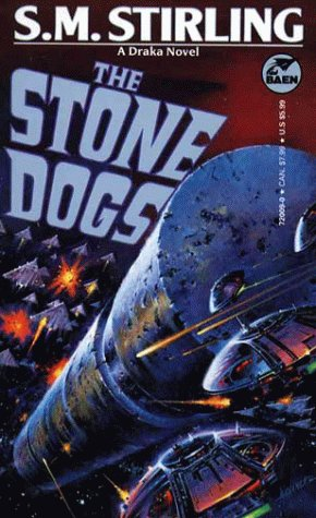 Stone Dogs : A Draka Novel, S. M. STIRLING