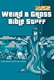 img - for Weird & Gross Bible Stuff by Osborne, Rick, Guy, Quentin, Strauss, Ed (2003) Paperback book / textbook / text book