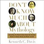Don't Know Much About Mythology | Kenneth C. Davis