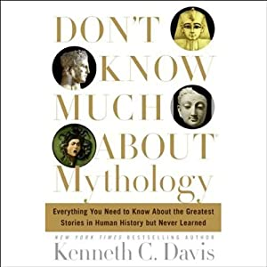Don't Know Much About Mythology | [Kenneth C. Davis]