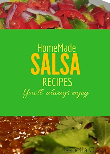 Homemade salsa recipes you will always enjoy by Isabella Clara