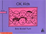 OK, kids (Bob books) (0439145058) by Maslen, Bobby Lynn