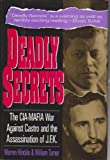 Deadly Secrets: The Cia-Mafia War Against Castro and the Assassination of J.F.K. (1560250461) by Hinckle, Warren