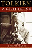 Tolkien : A Celebration: Collected Writings on a Literary Legacy