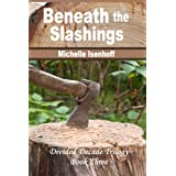 Beneath the Slashings (Divided Decade Trilogy, 3)