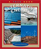 Alternative Energy (True Books: Environment)