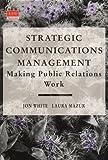 Strategic communications management:making public relations work
