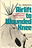 img - for Airlift to Wounded Knee book / textbook / text book