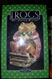 Frogs: Art, Legend, History (The Bulfinch Library of Collectibles)