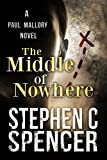 The Middle Of Nowhere (a Paul Mallory thriller)