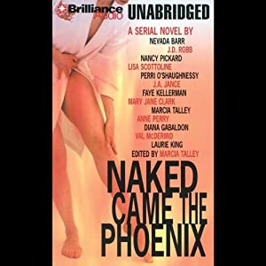 Naked Came the Phoenix: A Serial Novel | [Marcia Talley (editor)]