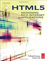 HTML5: Designing Rich Internet Applications