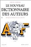 echange, troc Robert Laffont, Valentino Bompiani - Le Nouveau dictionnaire des auteurs de tous les temps et de tous les pays, tome 1 : de A à F