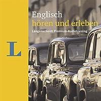 Englisch hören und erleben (Langenscheidt Premium-Audiotraining) Hörbuch