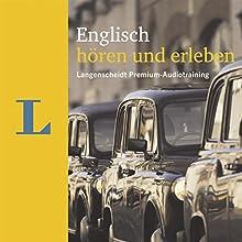 Englisch hören und erleben (Langenscheidt Premium-Audiotraining) Hörbuch von Lutz Walther Gesprochen von:  div.