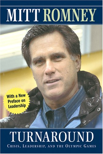 Turnaround: Crisis, Leadership, and the Olympic Games, Mitt Romney, Timothy Robinson