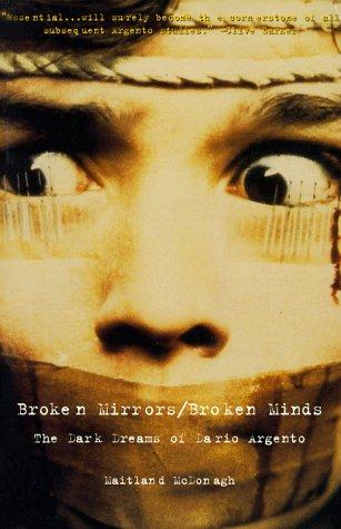 Broken Mirrors/Broken Minds: The Dark Dreams of Dario Argento, Maitland McDonagh