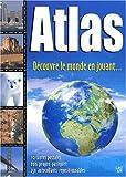 echange, troc Sally Hewitt - Atlas : Découvre le monde en jouant - Sélection du Comité des mamans Hiver 2003 (6-9 ans)