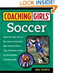 Coaching Girls' Soccer: From the How-...