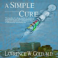 A Simple Cure (       UNABRIDGED) by Lawrence W. Gold MD Narrated by Leigh Townes