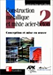 Construction m�tallique et mixte- aci...