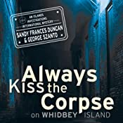 Always Kiss the Corpse on Whidbey Island | Sandy Frances Duncan, George Szanto