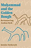 img - for Muhammad and the Golden Bough: Reconstructing Arabian Myth book / textbook / text book
