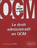 echange, troc Jean-François Boudet - Le droit administratif en QCM