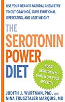 The Serotonin Power Diet:�Use Your Brain's Natural Chemisty to Cut Cravings, Curb Emotional Overeating, and Lose Weight