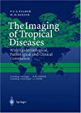 img - for The Imaging of Tropical Diseases: With Epidemiological, Pathological and Clinical Correlation. Volume 1 and 2 (v. 1 & 2) book / textbook / text book