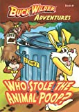 Who Stole The Animal Poop? (Buck Wilder Adventures)