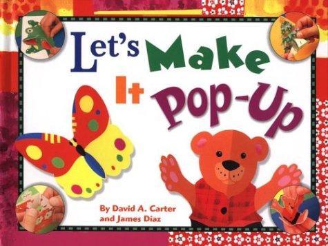 Let's Make It Pop-Up, James Diaz, David A. Carter