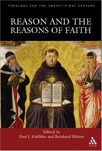 Reason And The Reasons Of Faith, PAUL J. GRIFFITHS, REINHARD HUTTER