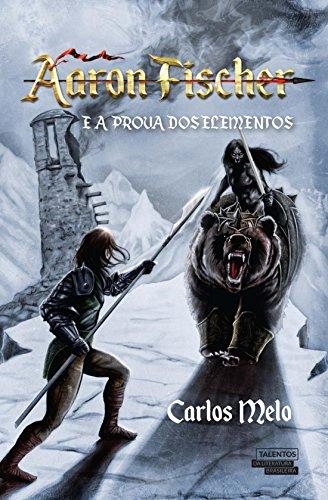 aaron-fischer-e-a-prova-dos-elementos-portuguese-edition