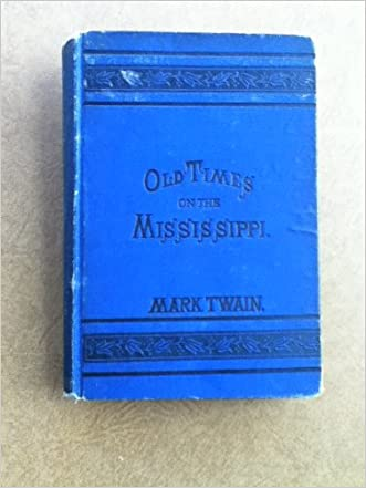 Old Times on the Mississippi written by Mark Twain