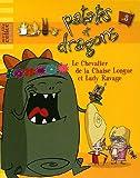 echange, troc Hachette Jeunesse - Patates et Dragons, Tome 3 : Le Chevalier de la Chaise Longue et Lady Ravage