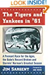 The Tigers and Yankees in '61: A Penn...