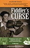 img - for Fiddler's Curse: The Untold Story of Ervin T. Rouse, Chubby Wise, Johnny Cash, and The Orange Blossom Special (Revised and Updated) book / textbook / text book