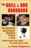img - for The GRILL & BBQ HANDBOOK: EVERYTHING YOU NEED TO COOK LIKE A PRO ((OUTDOOR COOKING: BARBECUE, GRILLING, COLD-SMOKING & SLOW-COOKING) Book 2) book / textbook / text book