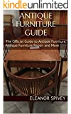 Antique Furniture Guide: The Official Guide to Antique Furniture, Antique Furniture Repair and More