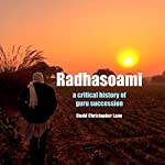 Radhasoami: A Critical History of Guru Succession | David Christopher Lane