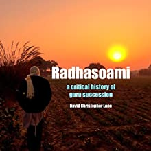 Radhasoami: A Critical History of Guru Succession Audiobook by David Christopher Lane Narrated by Paul Stefano