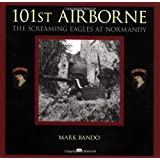 101st Airborne: The Screaming Eagles at Normandyby Mark A. Bando