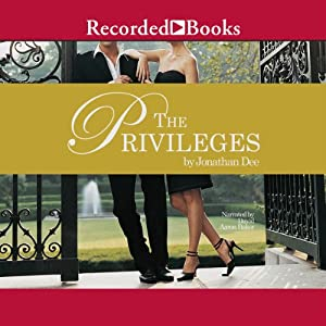 The Privileges: A Novel | [Jonathan Dee]