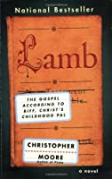 Lamb: The Gospel According to Biff, Christ&#39;s Childhood Pal